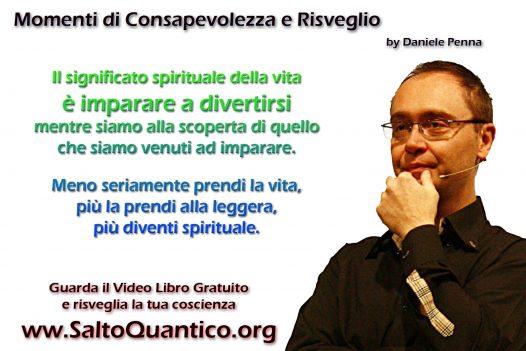 Il significato spirituale della vita è…